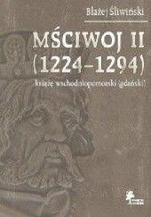 Okładka książki Mściwoj II (1224–1294) książę wschodniopomorski (gdański) Błażej Śliwiński
