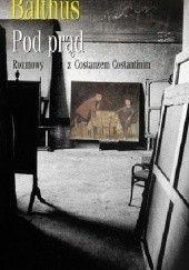 Okładka książki Pod prąd. Rozmowy z Costanzo Costantinim Balthus