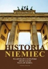 Okładka książki Historia Niemiec Wacław Korta,Władysław Czapliński,Adam Galos