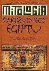 Okładka książki Mitologia starożytnego Egiptu Jadwiga Lipińska,Marek Marciniak