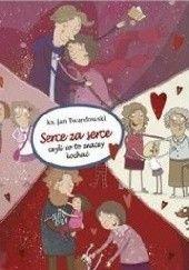 Okładka książki Serce za serce, czyli co to znaczy kochać Jan Twardowski