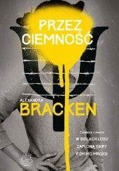 Okładka książki Przez ciemność Alexandra Bracken