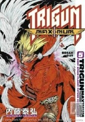 Okładka książki Trigun Maximum Volume 5: Break Out Yasuhiro Nightow