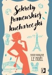 Okładka książki Sekrety francuskiej kuchareczki Marie-Morgane Le Moël