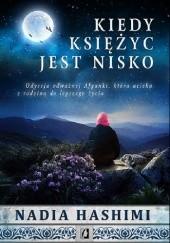 Okładka książki Kiedy księżyc jest nisko Nadia Hashimi