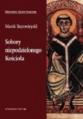 Okładka książki Sobory niepodzielonego Kościoła Marek Starowieyski