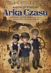 Okładka książki Arka Czasu Marcin Szczygielski