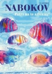Okładka książki Patrz na te arlekiny! Vladimir Nabokov