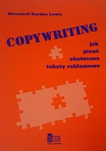 Okładka książki Copywriting. Jak napisać skuteczne teksty reklamowe Hershell Gordon Lewis