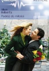 Okładka książki Podróż do miłości Alison Roberts
