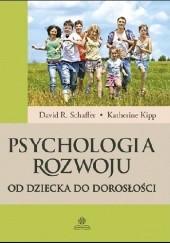 Okładka książki Psychologia rozwoju. Od dziecka do dorosłości David R. Shaffer,Katherine Kipp