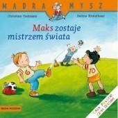 Okładka książki Maks zostaje mistrzem świata Sabine Kraushaar,Christian Tielmann