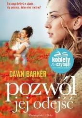 Okładka książki Pozwól jej odejść Dawn Barker