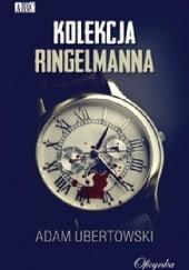 Okładka książki Kolekcja Ringelmanna Adam Ubertowski
