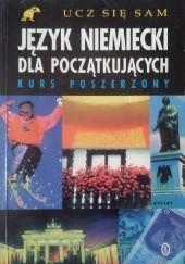 Okładka książki Język niemiecki dla początkujących : kurs poszerzony Paul Coggle,Heiner Schenke