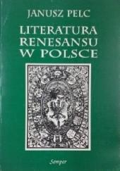 Okładka książki Literatura renesansu w Polsce Janusz Pelc