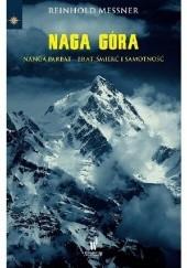Okładka książki Naga Góra. Nanga Parbat – Brat, śmierć i samotność Reinhold Messner