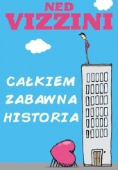 Okładka książki Całkiem zabawna historia Ned Vizzini