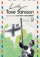 Okładka książki Listy Tove Jansson Tove Jansson,Boel Westin,Helen Svensson