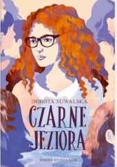 Okładka książki Czarne jeziora Dorota Suwalska