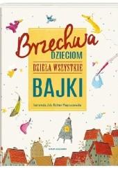 Okładka książki Brzechwa dzieciom. Dzieła wszystkie. Bajki Jan Brzechwa,Jola Richter-Magnuszewska