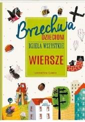 Okładka książki Brzechwa dzieciom. Dzieła wszystkie. Wiersze Jan Brzechwa