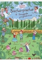 Okładka książki Bractwo-piractwo. Przygoda przyrodnicza Natalia Usenko