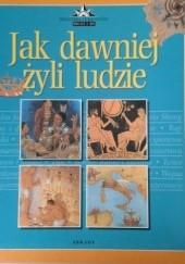 Okładka książki Jak dawniej żyli ludzie praca zbiorowa
