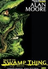 Okładka książki Saga of the Swamp Thing. Book One Alan Moore,Steve Bissette,John Totleben