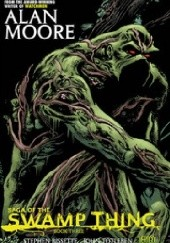 Okładka książki Saga of the Swamp Thing. Book Three Alan Moore,Steve Bissette,John Totleben