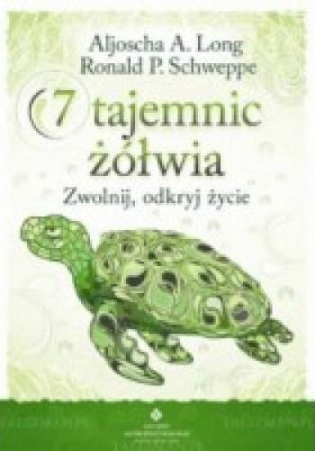 Okładka książki 7 tajemnic żółwia. Zwolnij, odkryj życie