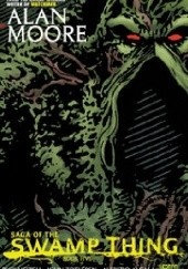 Okładka książki Saga of the Swamp Thing. Book Five Alan Moore,Alfredo Alcala,John Totleben,Rick Veitch