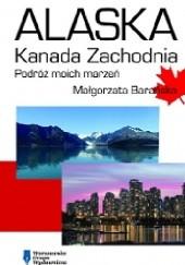 Okładka książki Alaska – Kanada Zachodnia Małgorzata Barańska