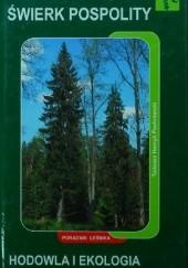 Okładka książki Świerk pospolity. Hodowla i ekologia Tadeusz Henryk Puchniarski