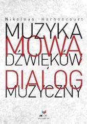 Okładka książki Muzyka mową dźwięków. Dialog Muzyczny Nikolaus Harnoncourt