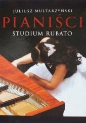 Okładka książki Pianiści. Studium rubato Juliusz Multarzyński