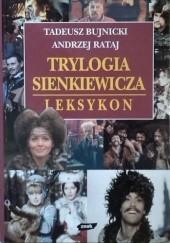 Okładka książki Trylogia Sienkiewicza. Leksykon Tadeusz Bujnicki,Andrzej Rataj
