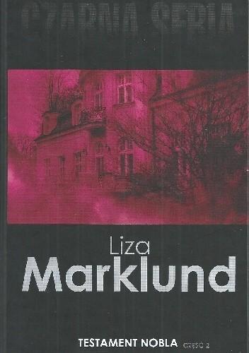 Okładka książki Testament Nobla. Część 2 Liza Marklund