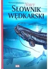 Okładka książki Nowy słownik wędkarski Rajmund Rybakiewicz