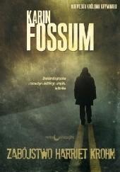 Okładka książki Zabójstwo Harriet Krohn Karin Fossum