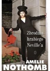 Okładka książki Zbrodnia hrabiego Neville'a Amélie Nothomb