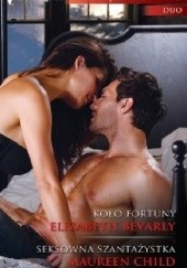 Okładka książki Koło fortuny, Seksowna szantażystka Maureen Child,Elizabeth Bevarly