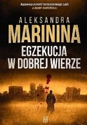 Okładka książki Egzekucja w dobrej wierze Aleksandra Marinina