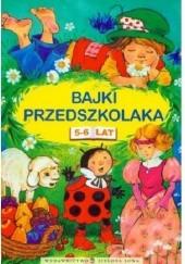 Okładka książki Bajki przedszkolaka, 5-6 lat Janina Porazińska,Danuta Zawadzka,Roman Zmorski,Piotr Uchwat,Zofia Poletyło