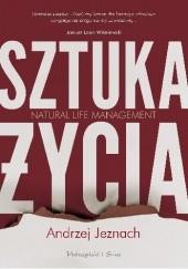 Okładka książki Sztuka życia. Natural Life Management Andrzej Jeznach