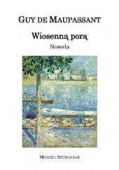 Okładka książki Wiosenną porą Guy de Maupassant