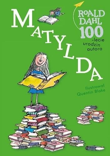 Okładka książki Matylda Quentin Blake,Roald Dahl
