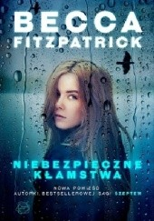 Okładka książki Niebezpieczne kłamstwa Becca Fitzpatrick