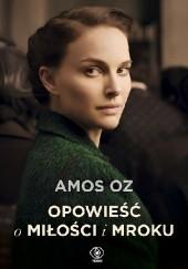 Okładka książki Opowieść o miłości i mroku Amos Oz