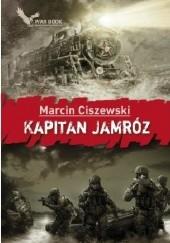 Okładka książki Kapitan Jamróz Marcin Ciszewski